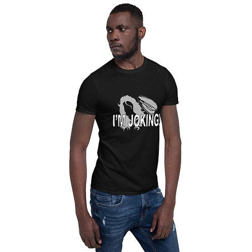 "Unsung Screamers ""I'M JOKING!!"" T-Shirt"