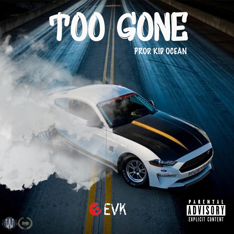 Too Gone (Prod. Kid Ocean)