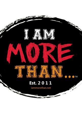 I AM MORE THAN...