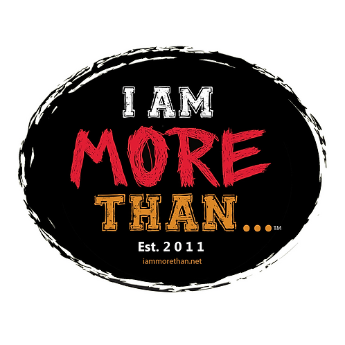 I AM MORE THAN...BUTTON