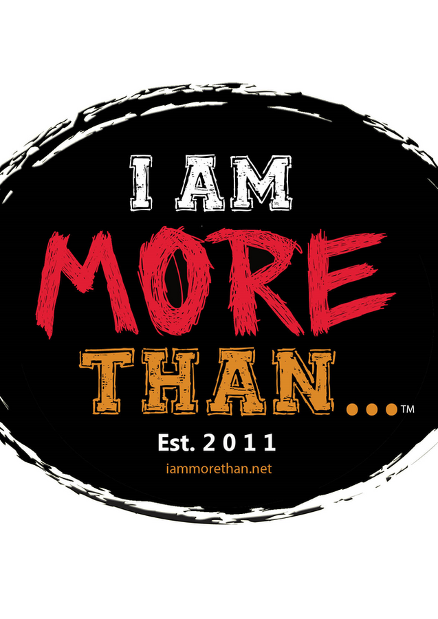 I AM MORE THAN...