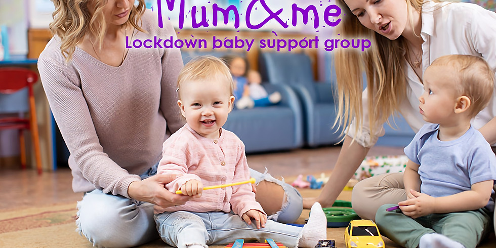 Mum&me lockdown baby support group