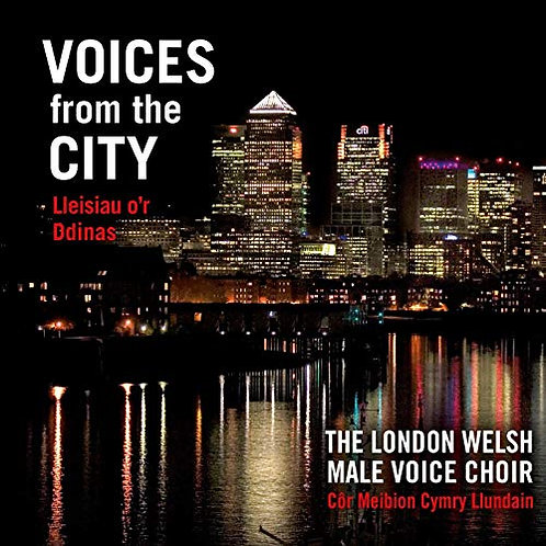 Voices From The City (London Welsh Male Voice Choir)
