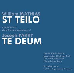 Mathias: St Teilo, Joseph Parry: Te Deum