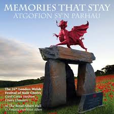Memories That Stay/Atgofion Sy'n Parhau: London Welsh F'val of Male Choirs 2018