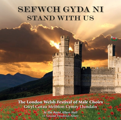 Sefwch Gyda Ni/Stand With Us - London Welsh Festival of Male Choirs 2014