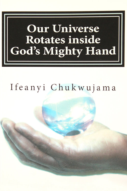 Our Universe Rotates Inside God's Mighty Hand!
