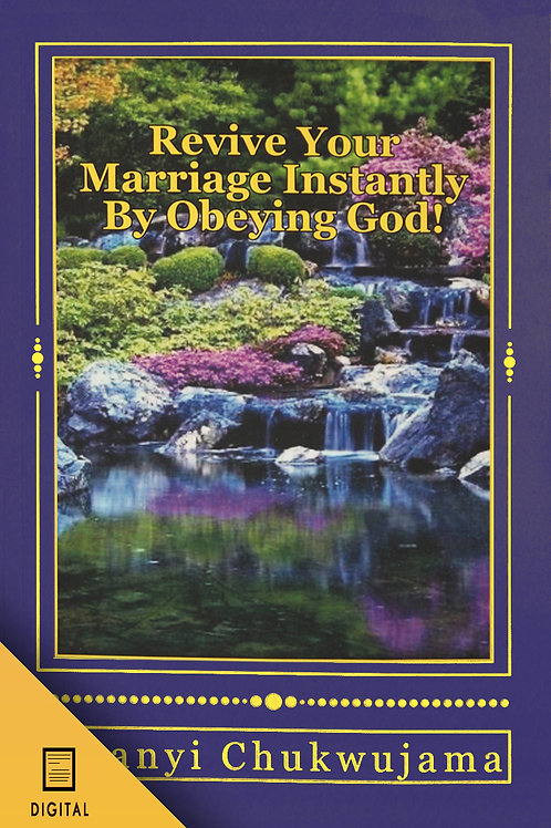 Revive Your Marriage Instantly By Obeying God (DIGITAL VERSION)