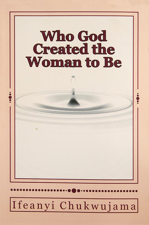 Who God Created The Woman To Be!