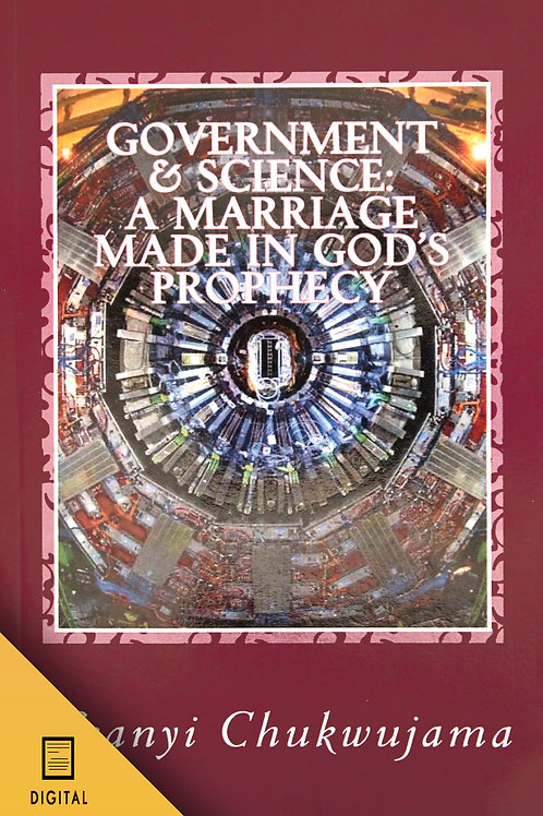Government and Science: A Marriage Made in God's Prophecy!