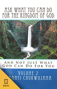 Ask What You Can Do For The Kingdom of God, Volume 2 (DIGITAL VERSION)