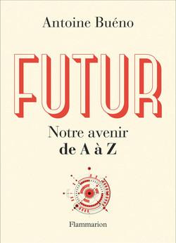 Futur Notre avenir de A à Z