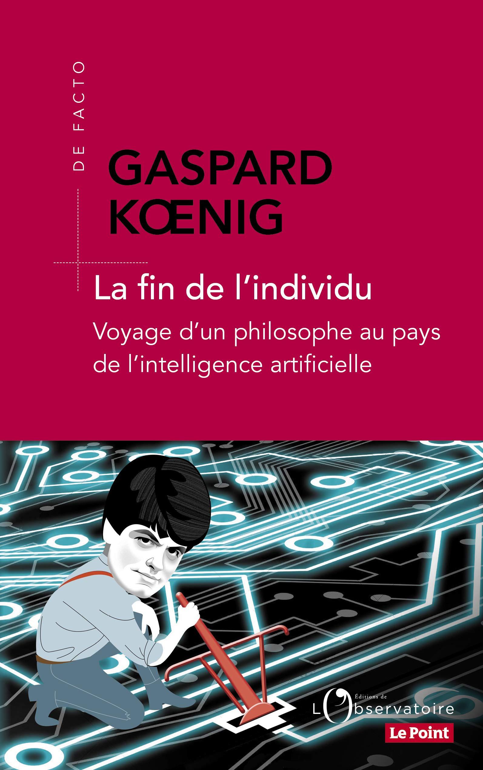 La fin de l'individu par Gaspard Koenig