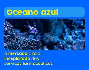 Oceano azul: o mercado ainda inexplorado dos serviços farmacêuticos