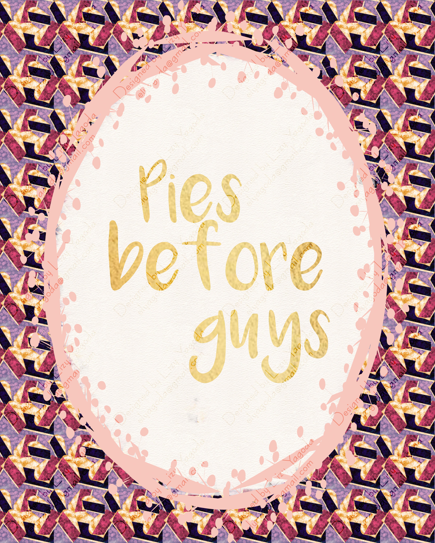 Pies before Guys