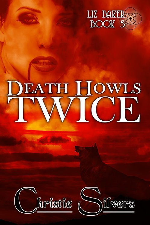 Death Howls Twice (Liz Baker, bk 5)