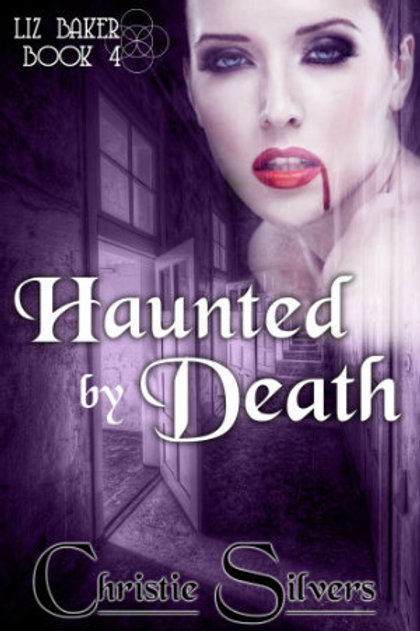 Haunted by Death (Liz Baker, bk 4)