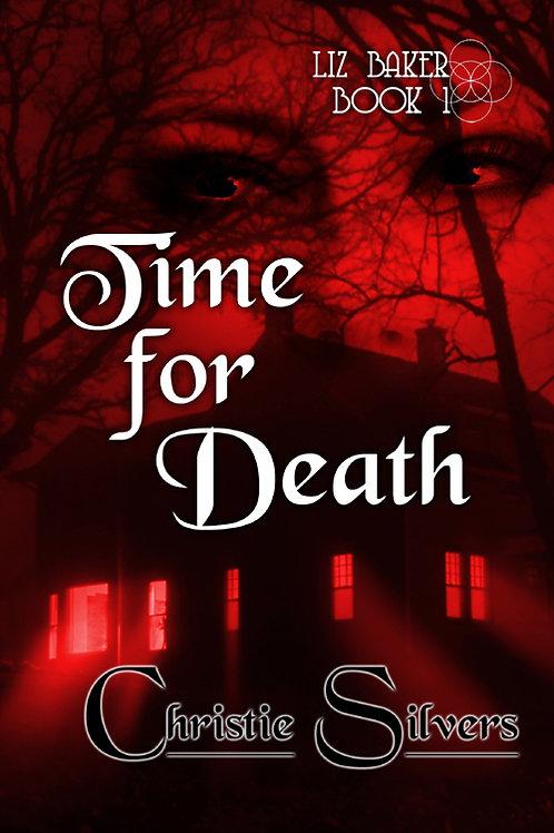 Time for Death (Liz Baker, bk 1)