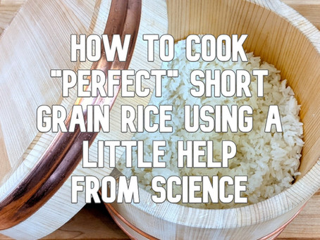 """How To Cook """"Perfect"""" Short Grain Rice Using A Little Help From Science"""