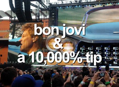 Bon Jovi and 10,000% tip