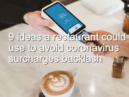 9 ideas a restaurant could use to avoid coronavirus surcharges backlash