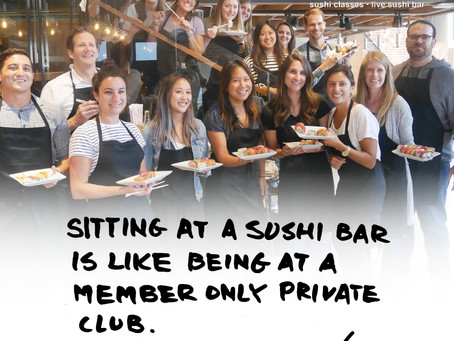 Sitting at A Sushi Bar Is Like Being at A Member Only Private Club