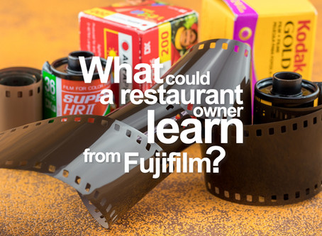 What could a restaurant owner learn from Fujifilm?
