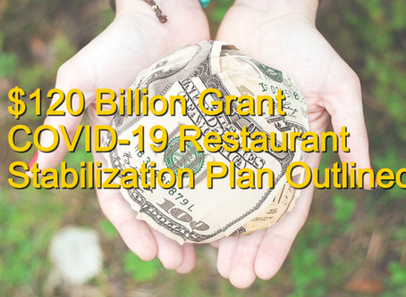 $120 Billion Grant COVID-19 Restaurant Stabilization Plan Outlined
