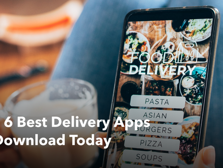 The 6 Best Delivery Apps to Download Today!