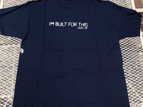 """Level Up """"IM BUILT FOR THIS"""" Beefy Unisex Tee"""