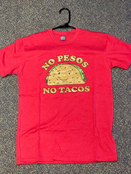 """No Pesos No Tacos """"Unisex"""" Tee"""