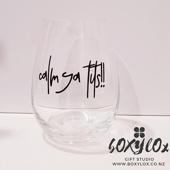 """Calm ya tits"" Wine glass."