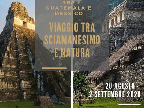 Tra Guatemala e Messico. Il Cuore Spirituale Maya. Viaggio dal 20 Agosto al 2 Settembre 2020