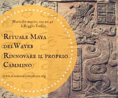 Rituale maya del WAYEB. Rinnovare il Proprio Cammino. Martedì 5 marzo, ore 20.45 a Reggio Emilia