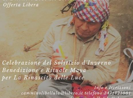 CELEBRAZIONE DEL SOLSTIZIO D'INVERNO. Benedizione e Rituale Maya per la Rinascita della Luce. 19