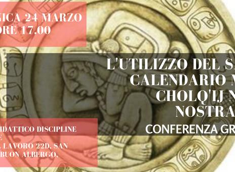 L'utilizzo del Sacro Calendario Maya Cholq'ij nella nostra vita. Conferenza gratuita in coll