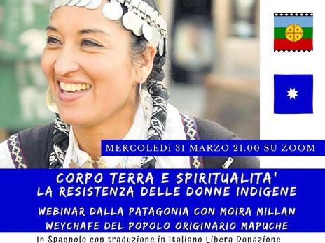 Corpo, Terra e Spiritualità. Webinar con Moira Millan, Weychafe Mapuche. 31 Marzo alle 21.00