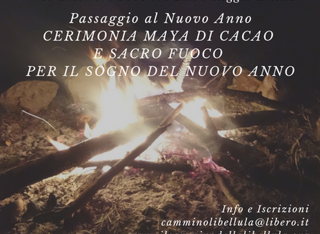 NOTTE del 31 DICEMBRE 2018 - 1 GENNAIO 2019 PASSAGGIO AL NUOVO ANNO, CERIMONIA MAYA DI CACAO E RITUA