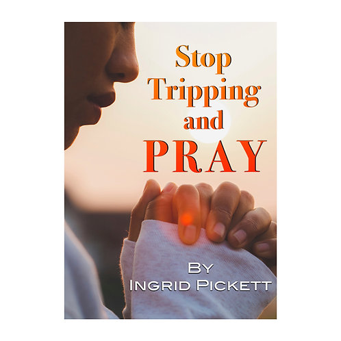 Stop Tripping and Pray