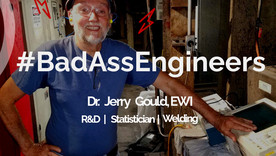 #BadAssEngineers: Dr. Jerry Gould, Resistance and Solid-state Welding at EWI