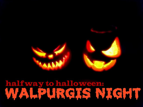Halfway to Halloween: Walpurgis Night