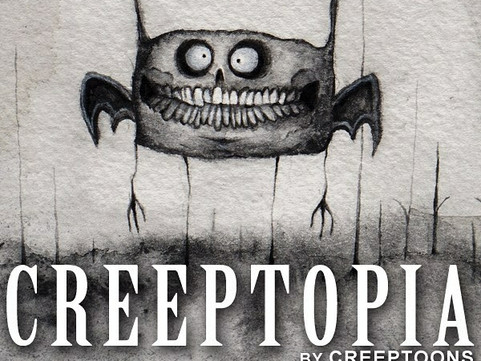 Creeptopia Art Show: August 4th-27th!