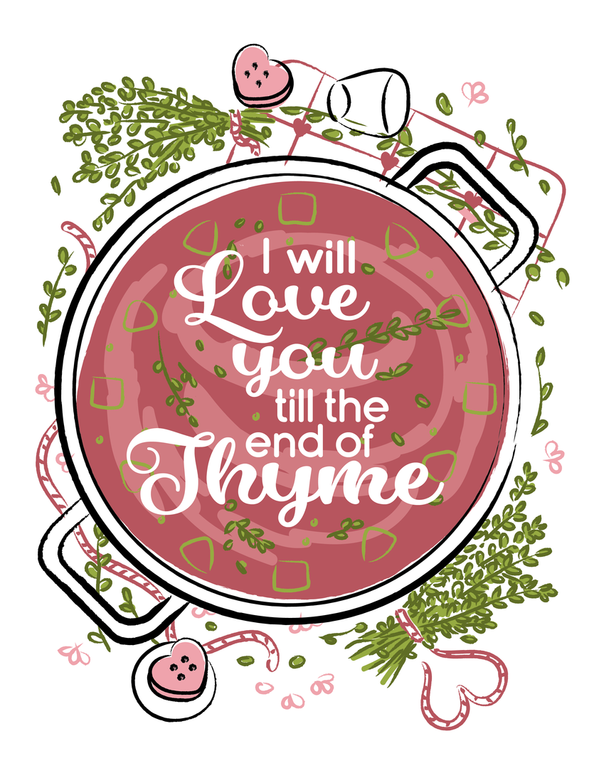 I Will Love You To The End of Thyme