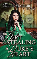 The Art of Stealing a Duke's Heart (Thieves of Desire Book 1)