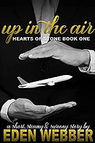 Up In the Air (Hearts of Stone Book I)