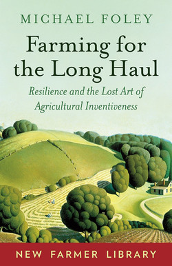 Farming for the Long Haul by Michael Foley
