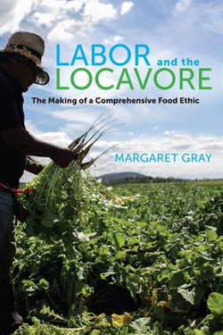 Labor and the Locavore by Margaret Gray