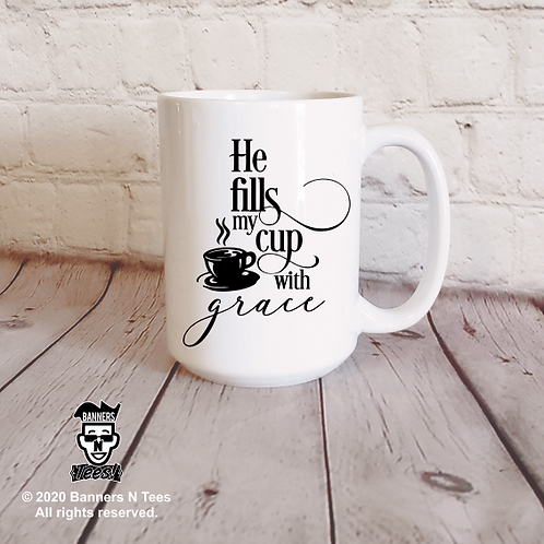 He fills my cup with grace
