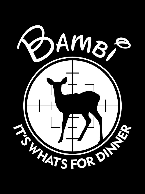 Bambi - It's whats for dinner