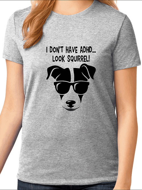 I don't have ADHD, Look Squirell! - Jack Russell